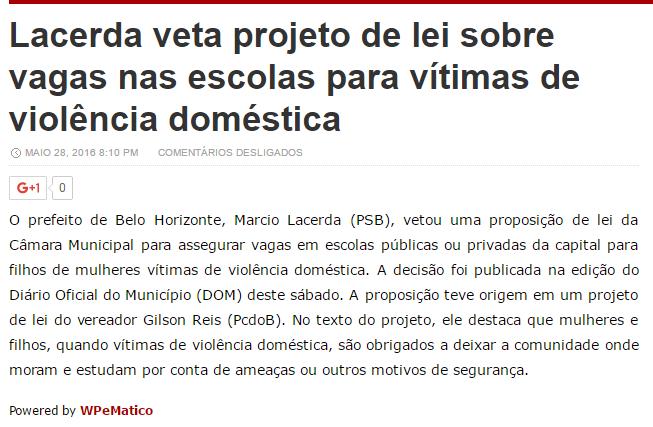 Prefeito de Belo Horizonte - Márcio Lacerda, veta projeto de Lei que permitiria a prioridade de crianças filhas de mulheres vítimas de violência em vagas de escolas no Município.