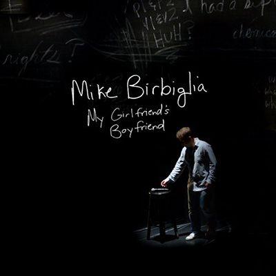 Mike Birbiglia - My Girlfriend's Boyfriend/Divulgação